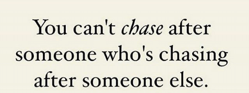 you-cant-chase-after-someone-whos-chasing-after-someone-else-18538843